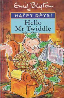 Blyton, Enid - Hello Mr Twiddle! [antikvár]