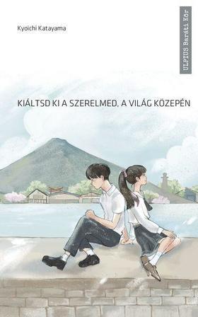 Kyoichi Katayama - Kiáltsd ki a szerelmed a világ közepén