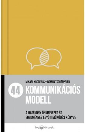 Mikael Krogerus; Roman Tchäppeler - 44 kommunikációs modell - A hatékony önkifejezés és eredményes együttműködés könyve [eKönyv: pdf]