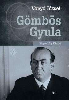 Vonyó József - Gömbös Gyula  [eKönyv: epub, mobi]