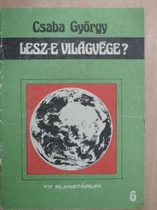 Csaba György - Lesz-e világvége? [antikvár]