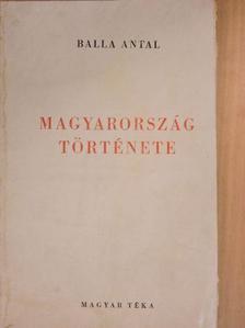 Balla Antal - Magyarország története [antikvár]