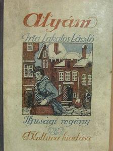 Lakatos László - Atyám [antikvár]