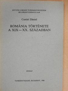 Csatári Dániel - Románia története a XIX-XX. században [antikvár]