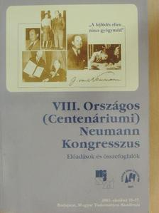 Arató Péter - VIII. Országos (Centenáriumi) Neumann Kongresszus 2003. [antikvár]