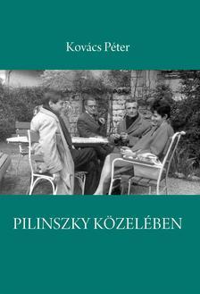 Kovács Péter - Pilinszky közelében