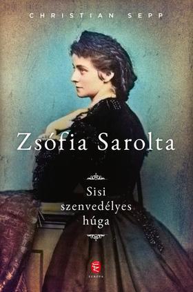 Sepp, Christian - Zsófia Sarolta - Sisi szenvedélyes húga