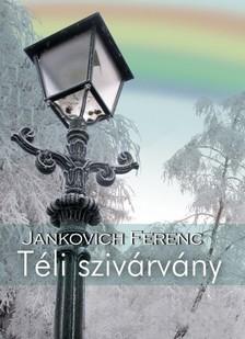 Jankovich Ferenc - Téli szivárvány [eKönyv: epub, mobi]