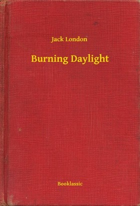 Jack London - Burning Daylight [eKönyv: epub, mobi]