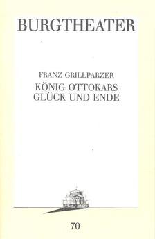 Grillparzer, Franz - König Ottokars Glück und Ende [antikvár]