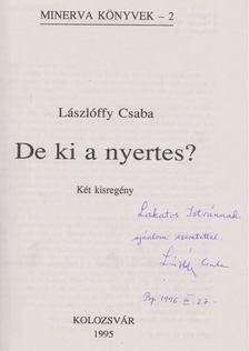 Lászlóffy Csaba - De ki a nyertes? (dedikált) [antikvár]