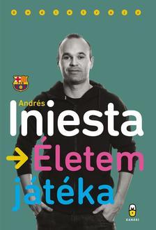Andrés Iniesta - Életem játéka