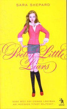 Sara Shepard - Pretty Little Liars - Hazug csajok társasága [antikvár]