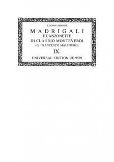 MONTEVERDI. - IL NONO LIBRO DE MADRIGALI E CANZONETTE (G. FRANCESCO MALIPIERO) IX.