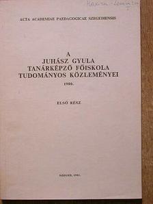 Avarsi Béla - A Juhász Gyula Tanárképző Főiskola Tudományos Közleményei 1980. [antikvár]