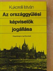 Kukorelli István - Az országgyűlési képviselők jogállása [antikvár]