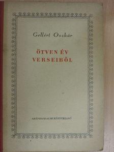Gellért Oszkár - Ötven év verseiből [antikvár]