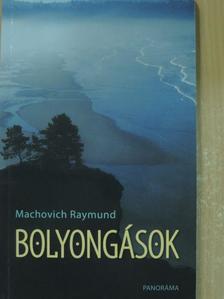 Machovich Raymund - Bolyongások [antikvár]
