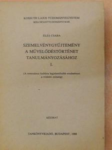 Éles Csaba - Szemelvénygyűjtemény a művelődéstörténet tanulmányozásához I.  [antikvár]