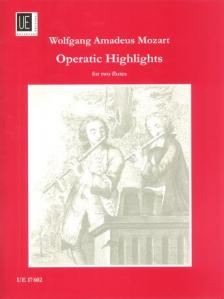 MOZART, W,A, - OPERATIC HIGHLIGHTS FOR TWO FLUTES, EDITED BY GERHARD BRAUN