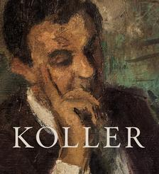 Feledy Balázs - Koller - In the Wake of a Legend. György Koller, the Creative Community of Etching Artists and the Koller Gallery (Koller - egy legenda nyomában. Koll