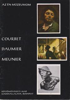 Szabó Júlia - Courbet, Daumier, Meunier [antikvár]