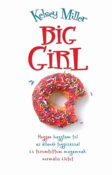 Kelsey Miller - Big girl [eKönyv: epub, mobi]