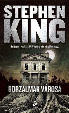 Stephen King - Borzalmak városa