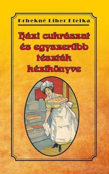 Krbekné Liber Etelka - Házi cukrászat és egyszerűbb tészták kézikönyve