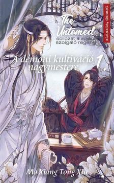 Mo Xiang Tong Xiu - The Untamed 1. -  A démoni kultiváció nagymestere