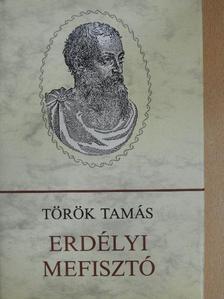 Török Tamás - Erdélyi Mefisztó [antikvár]