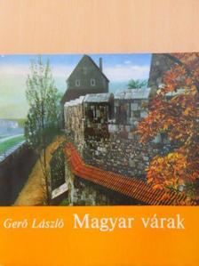 Gerő László - Magyar várak [antikvár]