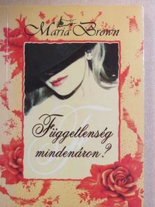 Maria Brown - Függetlenség mindenáron?/Visszatérés a múltból [antikvár]