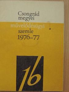 Dr. Koncz János - Csongrád megyei művelődésügyi szemle 1976-77. [antikvár]