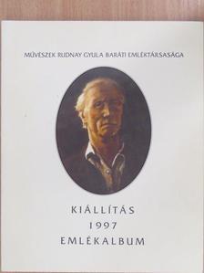 Bartha Zoltán - Művészek Rudnay Gyula Baráti Emléktársasága Kiállítás 1997 - Emlékalbum [antikvár]