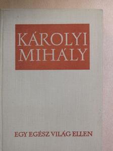 Károlyi Mihály - Egy egész világ ellen [antikvár]