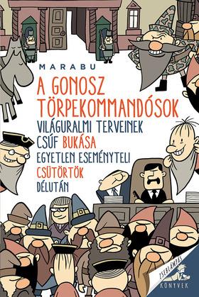 Marabu (Szabó László Róbert) - A gonosz törpekommandósok világuralmi terveinek csúf bukása egyetlen eseményteli csütörtök délután
