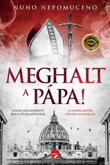 Nuno Nepomuceno - Meghalt a pápa!
