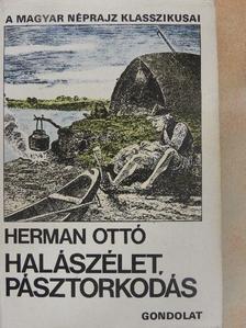 Herman Ottó - Halászélet, pásztorkodás [antikvár]