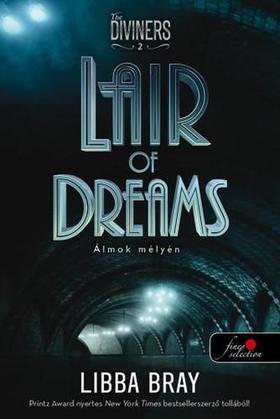 Libba Bray - Lair of Dreams - Álmok mélyén (A látók 2.) - PUHA BORÍTÓS