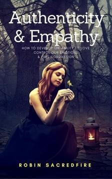 Sacredfire Robin - Authenticity & Empathy [eKönyv: epub, mobi]
