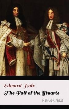Hale Edward - The Fall of the Stuarts [eKönyv: epub, mobi]