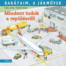 Sandra Ladwig - Sebastian Coenen - Barátaim, a járművek 5. – Mindent tudok a repülésről!
