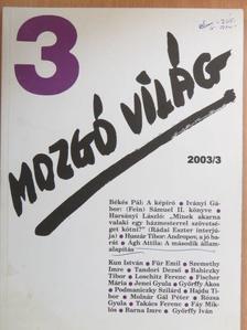 Ágh Attila - Mozgó Világ 2003. március [antikvár]