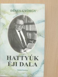 Dénes György - Hattyúk éji dala [antikvár]