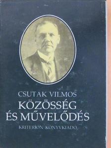 Csutak Vilmos - Közösség és művelődés [antikvár]