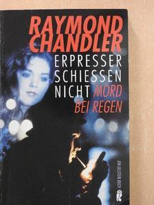 Raymond Chandler - Erpresser schießen nicht/Mord bei Regen und andere Stories [antikvár]