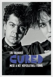 Lol Tolhurst - Cured - Mese a két képzeletbeli fiúról
