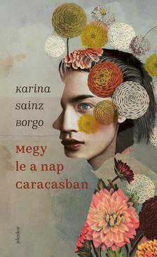 Karina Sainz Borgo - Megy le a nap Caracasban [eKönyv: epub, mobi]