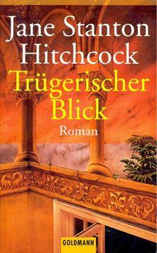 HITCHCOCK, JANE STANTON - Trügerischer Blick [antikvár]